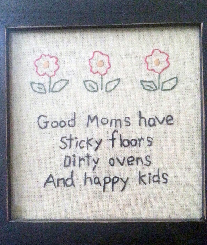 Good Moms Have Sticky Floors Quote: Newport Beach Local News Sticky Floors, Dirty Ovens, Happy