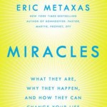 On Faith: Eric Metaxas Talks Miracles